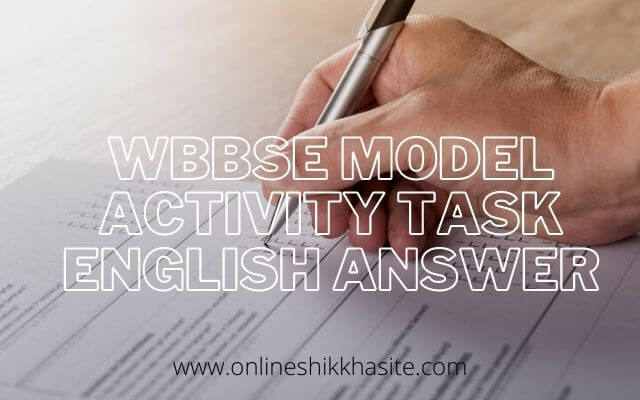 Wbbse Model Activity Task Answer