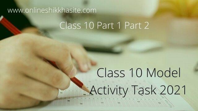 Class 10 Model Activity Task 2021