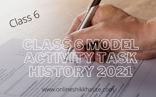 Class 6 Model Activity Task History 2021