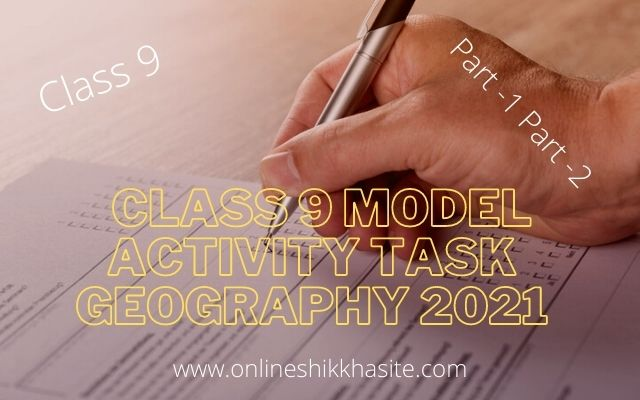 Class 9 Model Activity Task Geography All Part