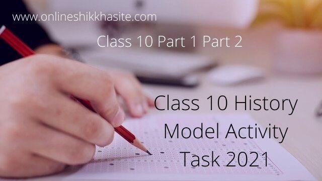 Class 10 Model Activity Task History 2021