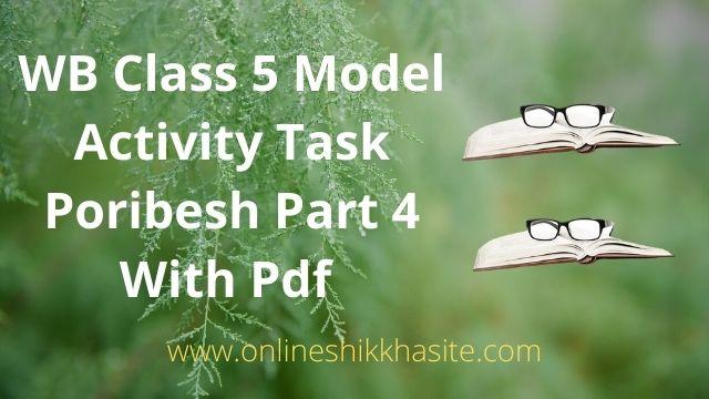 Model Activity Task Class 5 Poribesh All Part 2021