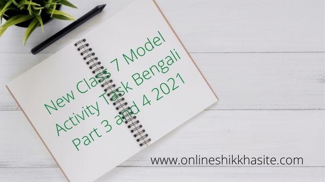 Class 7 Model Activity Task Bengali 2021