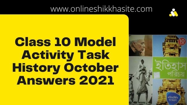 Class 10 Model Activity Task History October Answers 2021